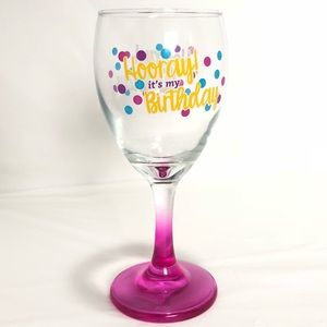 """Wine Glass 10 Oz """"Hooray It's My Birthday"""""""